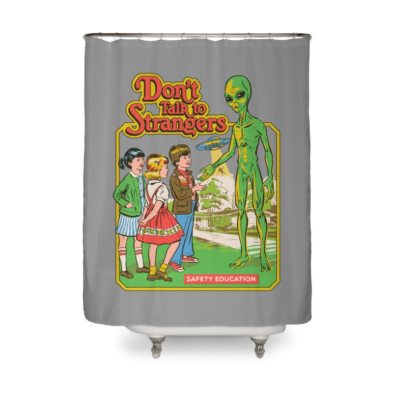 Don't Talk to Strangers Home Shower Curtain by Steven Rhodes