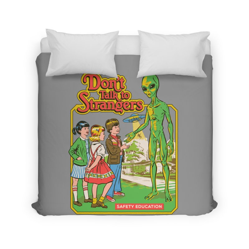 Don't Talk to Strangers Home Duvet by Steven Rhodes