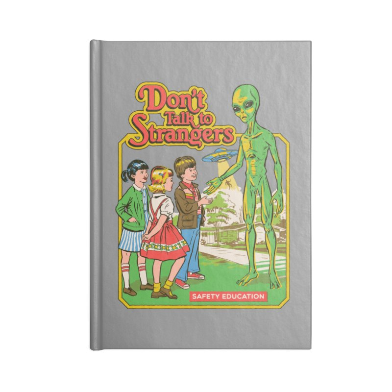 Don't Talk to Strangers Accessories Notebook by Steven Rhodes