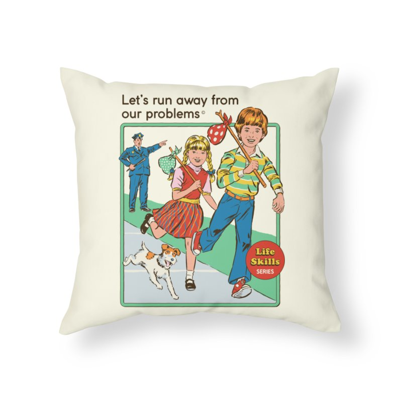 Let's Run Away Home Throw Pillow by Steven Rhodes