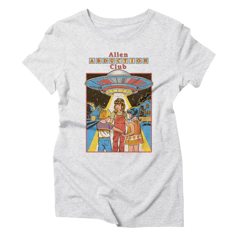 Alien Abduction Club Women's Triblend T-Shirt by Steven Rhodes