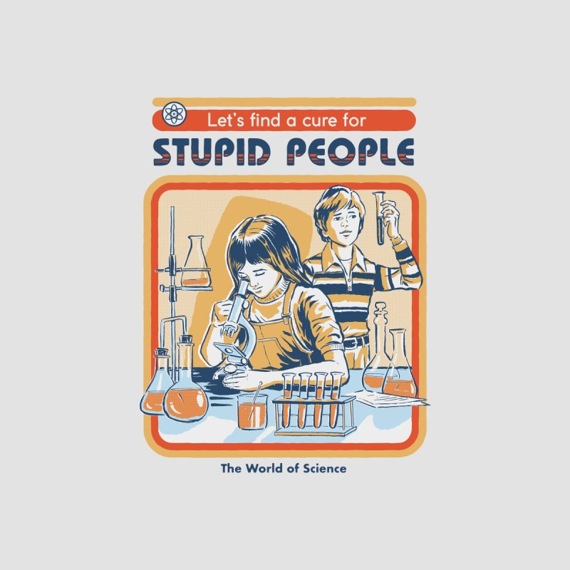 A Cure for Stupid People by Steven Rhodes