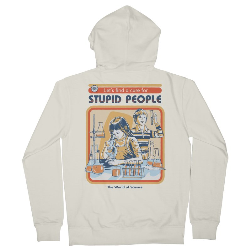 A Cure for Stupid People Men's French Terry Zip-Up Hoody by Steven Rhodes