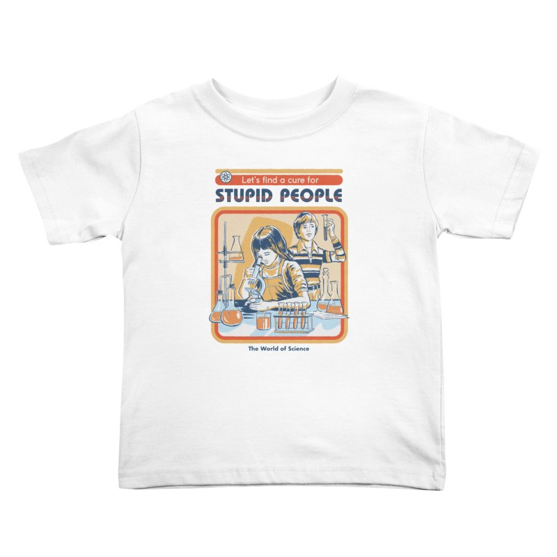 A Cure for Stupid People Kids Toddler T-Shirt by Steven Rhodes