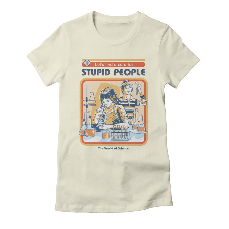 A Cure for Stupid People Women's Fitted T-Shirt by Steven Rhodes