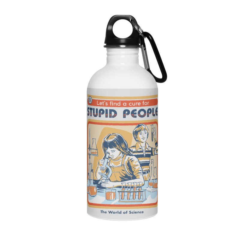 A Cure for Stupid People Accessories Water Bottle by Steven Rhodes