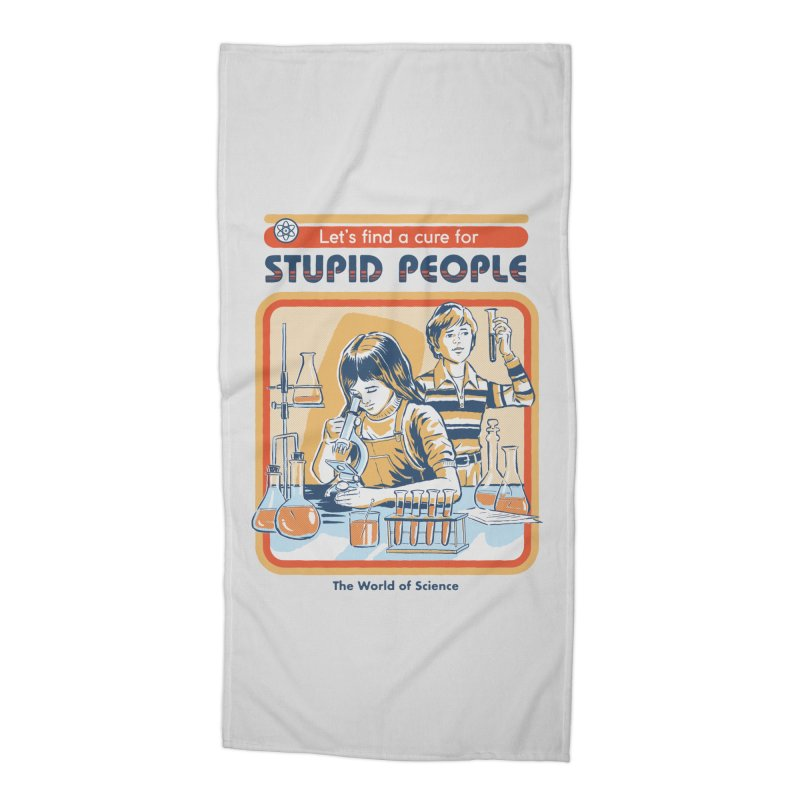 A Cure for Stupid People Accessories Beach Towel by Steven Rhodes
