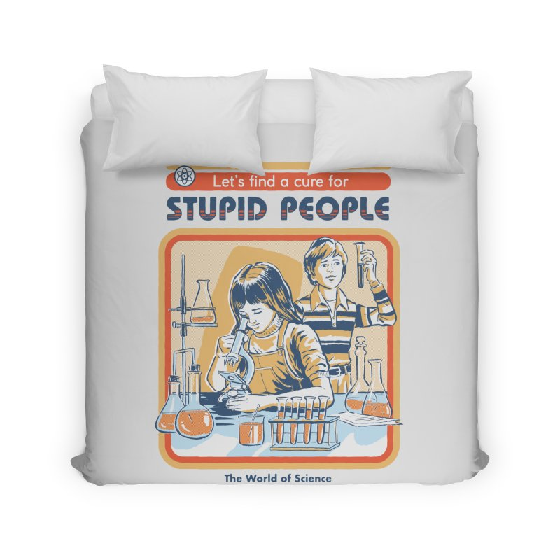 A Cure for Stupid People Home Duvet by Steven Rhodes