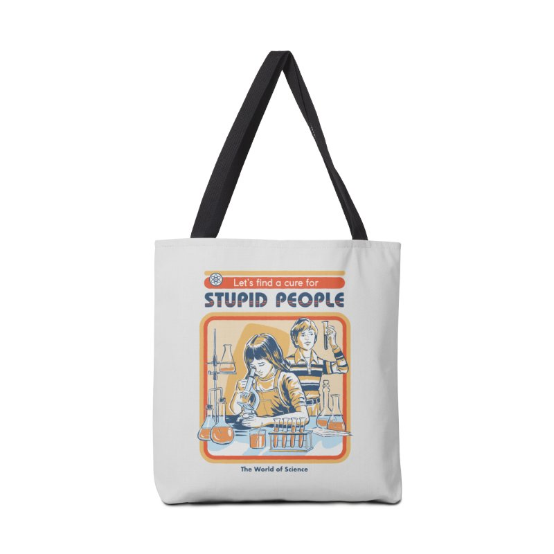 A Cure for Stupid People Accessories Bag by Steven Rhodes