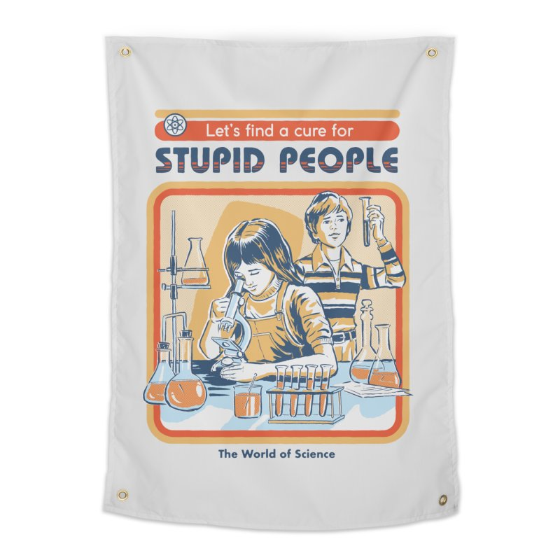 A Cure for Stupid People Home Tapestry by Steven Rhodes