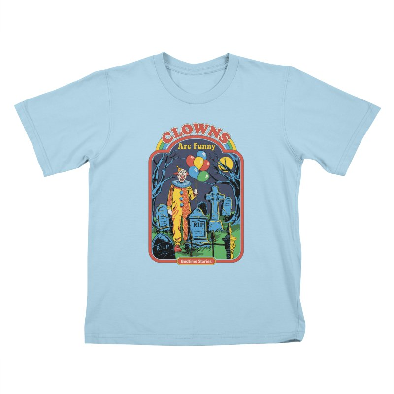Clowns Are Funny Kids T-Shirt by Steven Rhodes