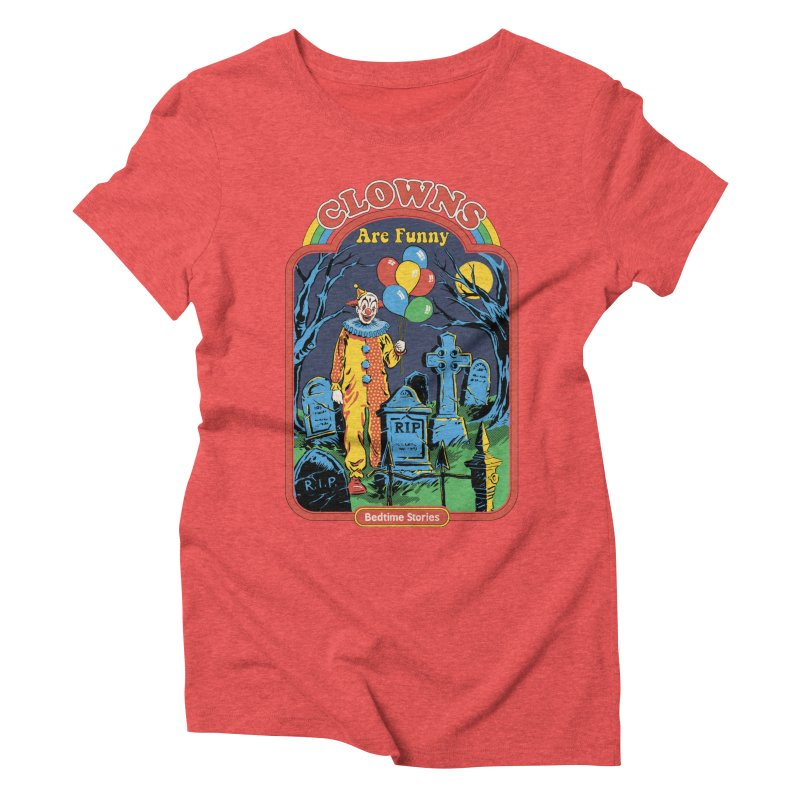 Clowns Are Funny Women's Triblend T-Shirt by Steven Rhodes