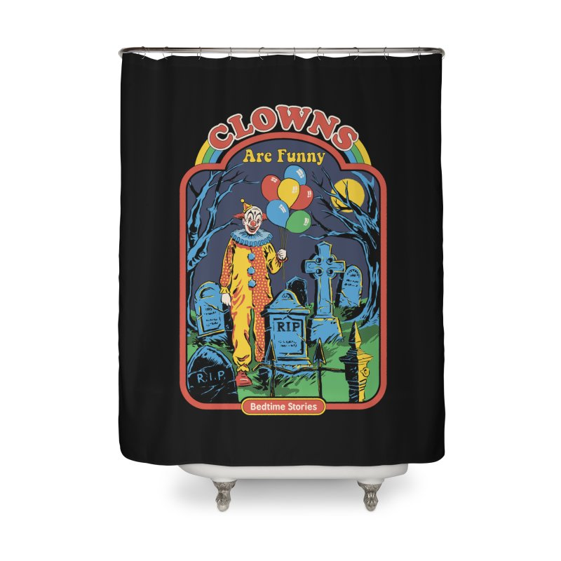 Clowns Are Funny Home Shower Curtain by Steven Rhodes