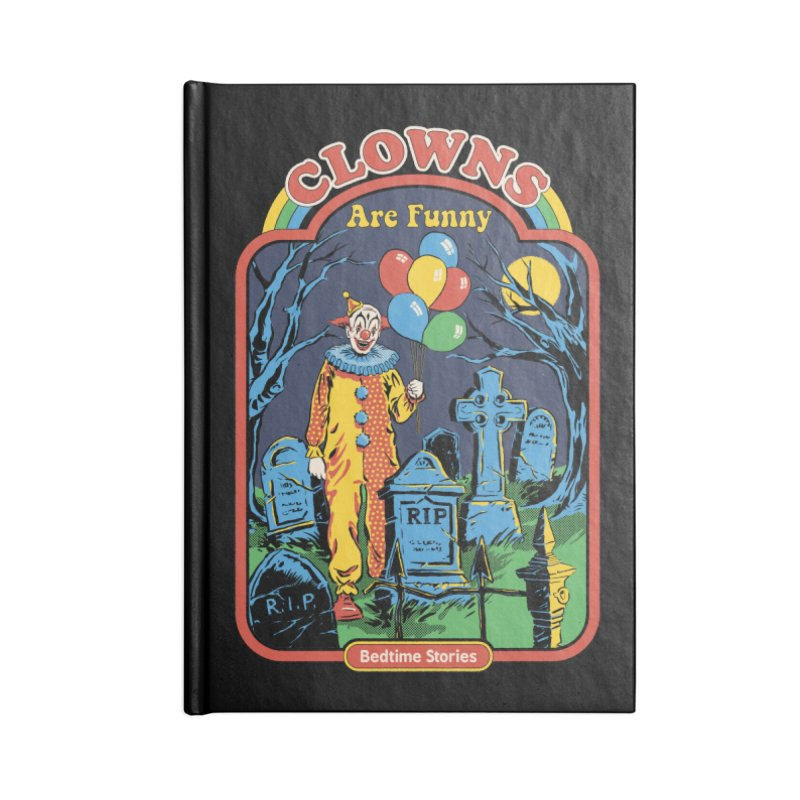 Clowns Are Funny Accessories Notebook by Steven Rhodes