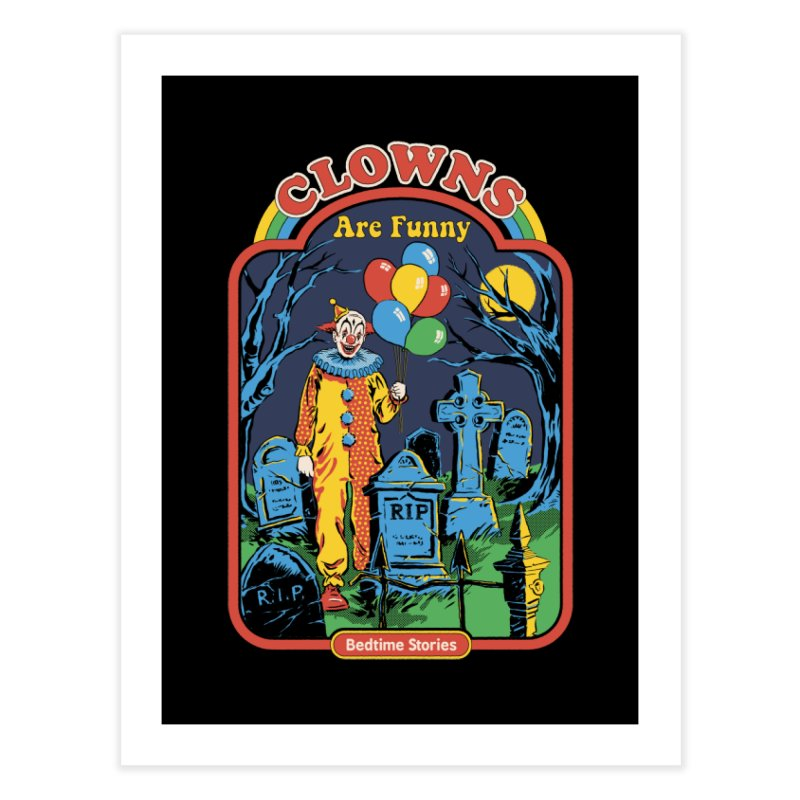 Clowns Are Funny Home Fine Art Print by Steven Rhodes