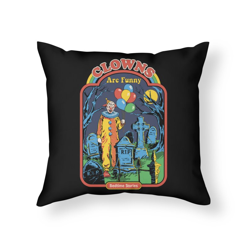 Clowns Are Funny Home Throw Pillow by Steven Rhodes