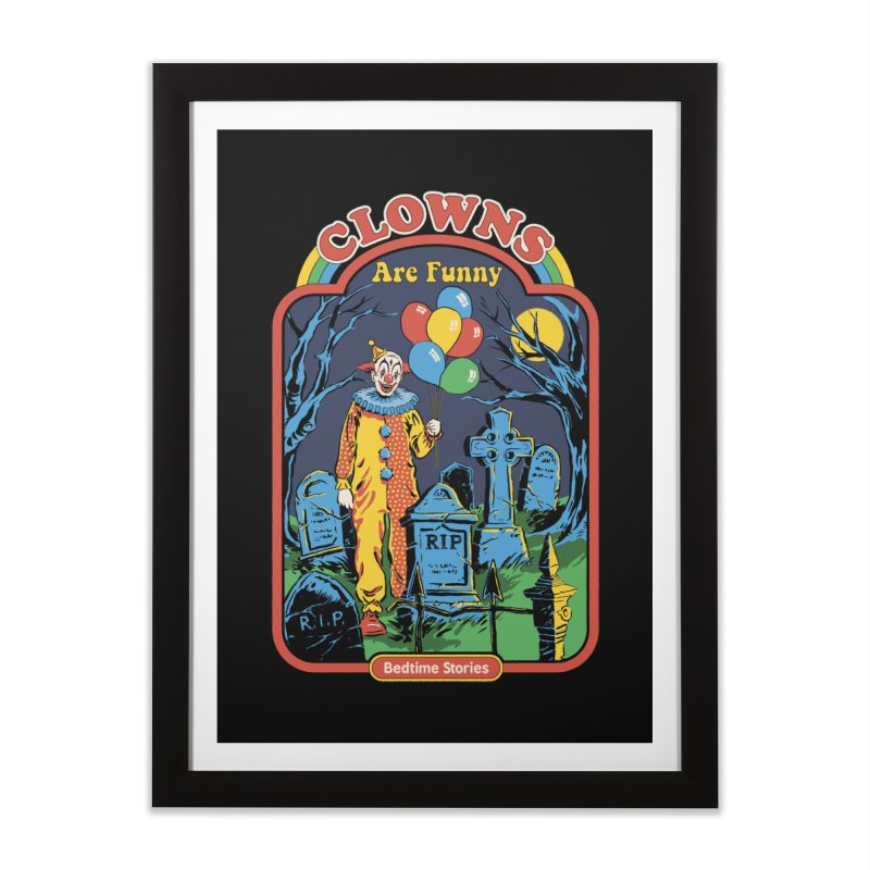 Clowns Are Funny Home Framed Fine Art Print by Steven Rhodes