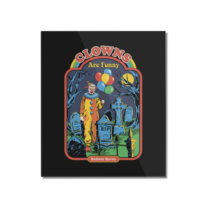 Clowns Are Funny Home Mounted Acrylic Print by Steven Rhodes