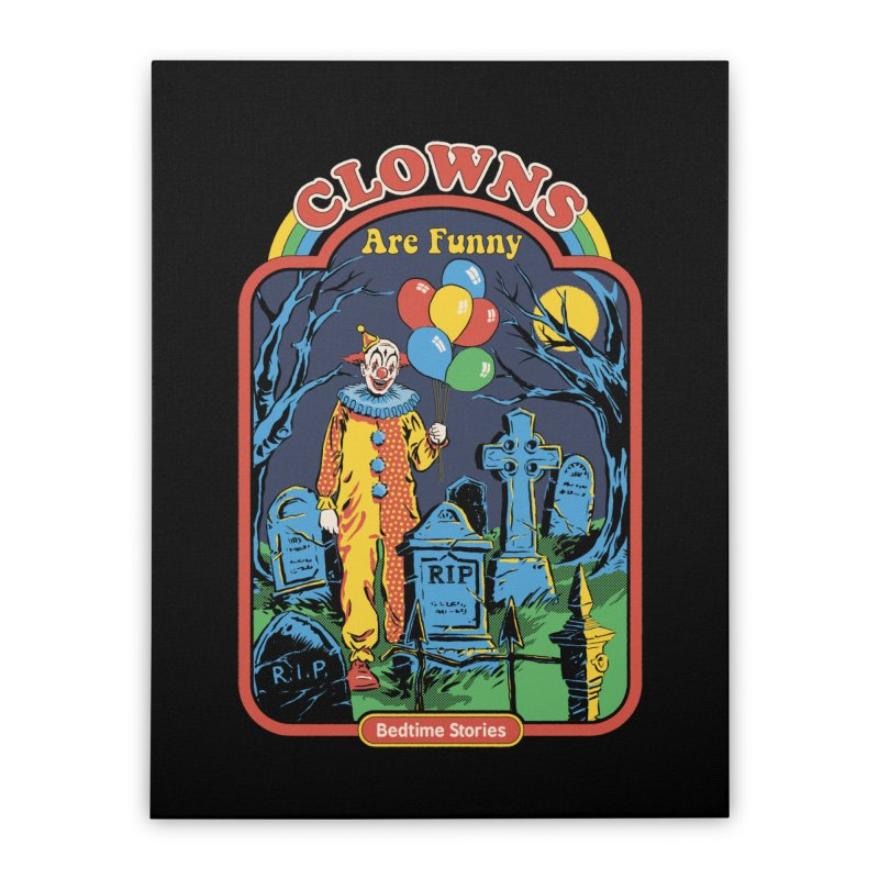 Clowns Are Funny Home Stretched Canvas by Steven Rhodes