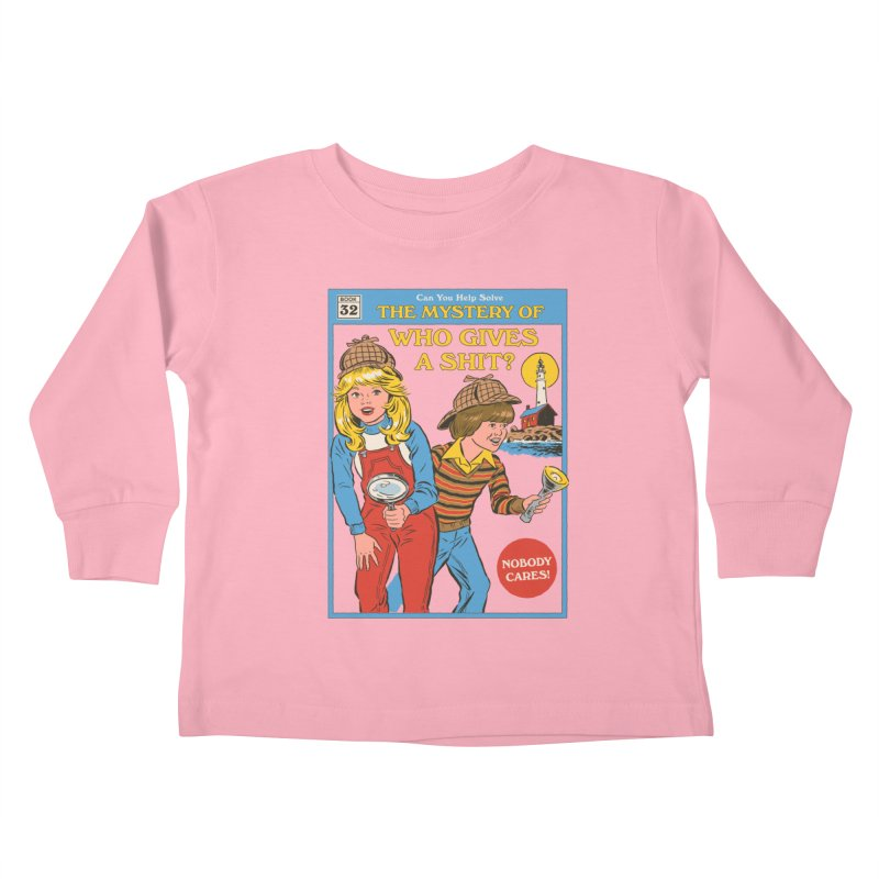 Who Gives a Sh*t? Kids Toddler Longsleeve T-Shirt by Steven Rhodes