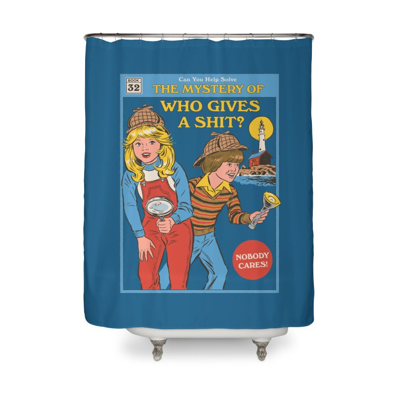 Who Gives a Sh*t? Home Shower Curtain by Steven Rhodes