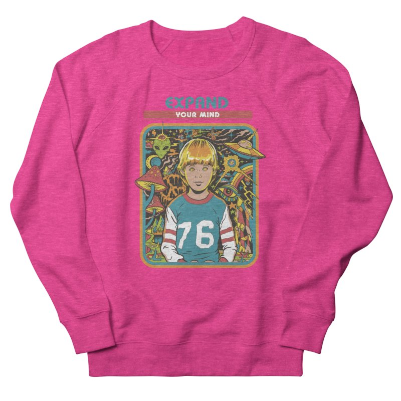 Expand Your Mind Women's French Terry Sweatshirt by Steven Rhodes