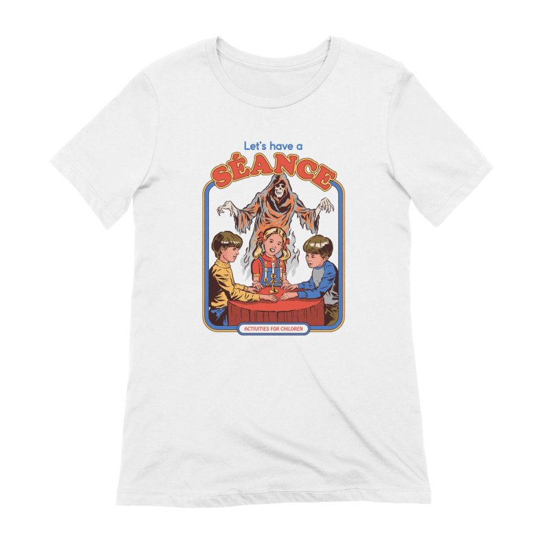 Let's Have a Seance Women's Extra Soft T-Shirt by Steven Rhodes