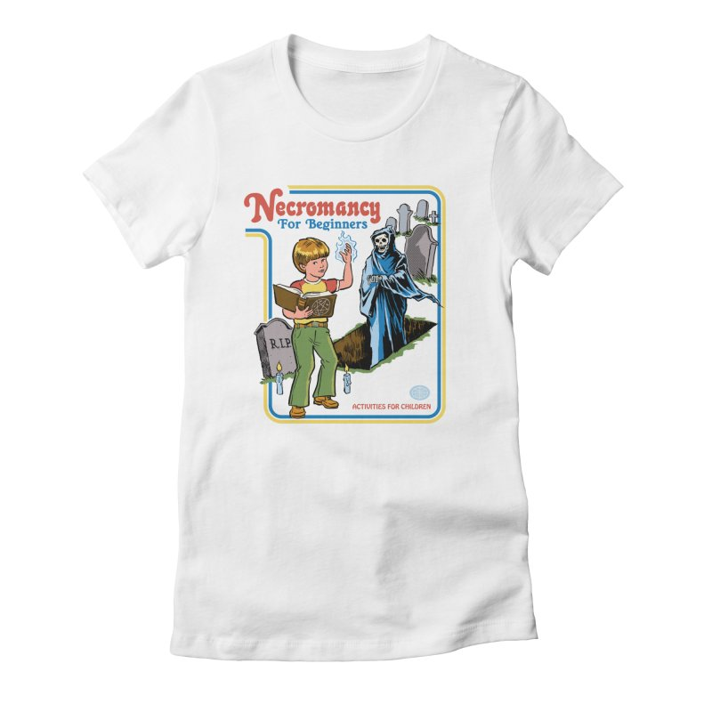 Necromancy for Beginners Women's Fitted T-Shirt by Steven Rhodes