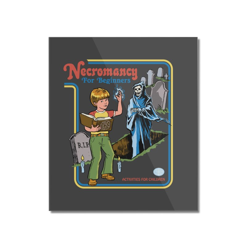 Necromancy for Beginners Home Mounted Acrylic Print by Steven Rhodes