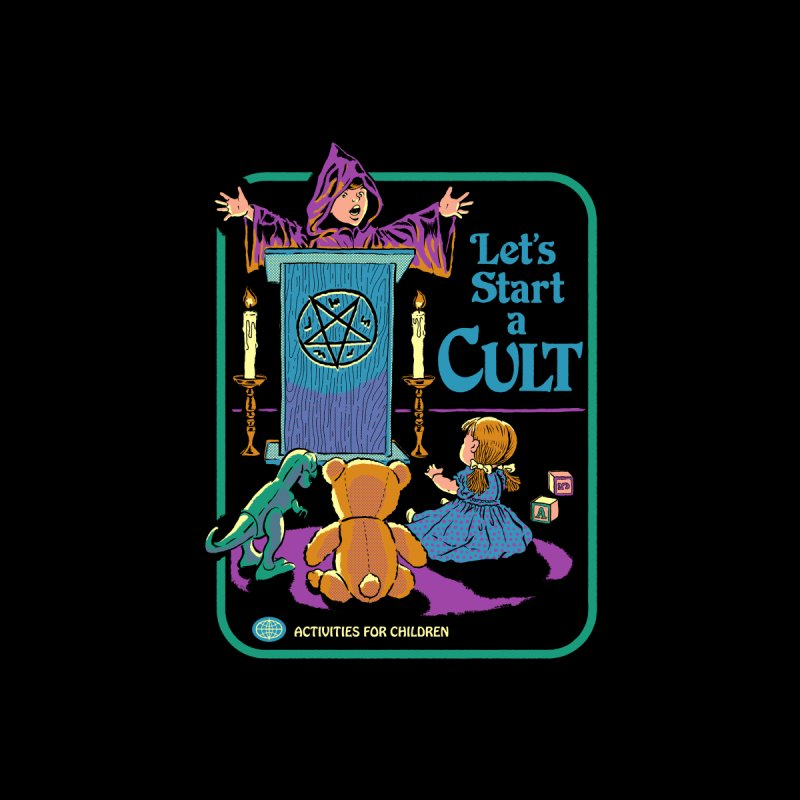 Let's Start a Cult by Steven Rhodes