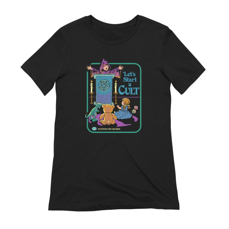 Let's Start a Cult Women's T-Shirt by Steven Rhodes