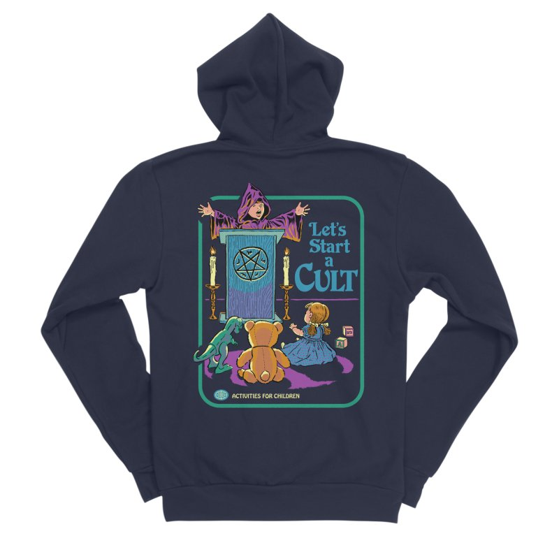 Let's Start a Cult Women's Sponge Fleece Zip-Up Hoody by Steven Rhodes