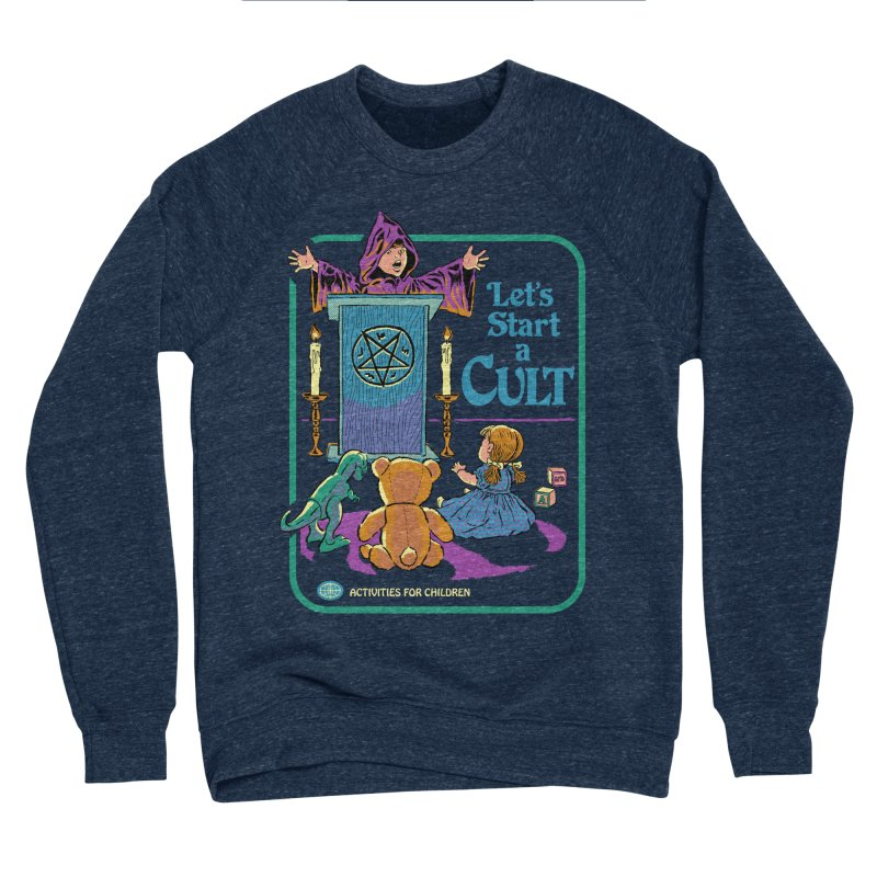 Let's Start a Cult Men's Sponge Fleece Sweatshirt by Steven Rhodes