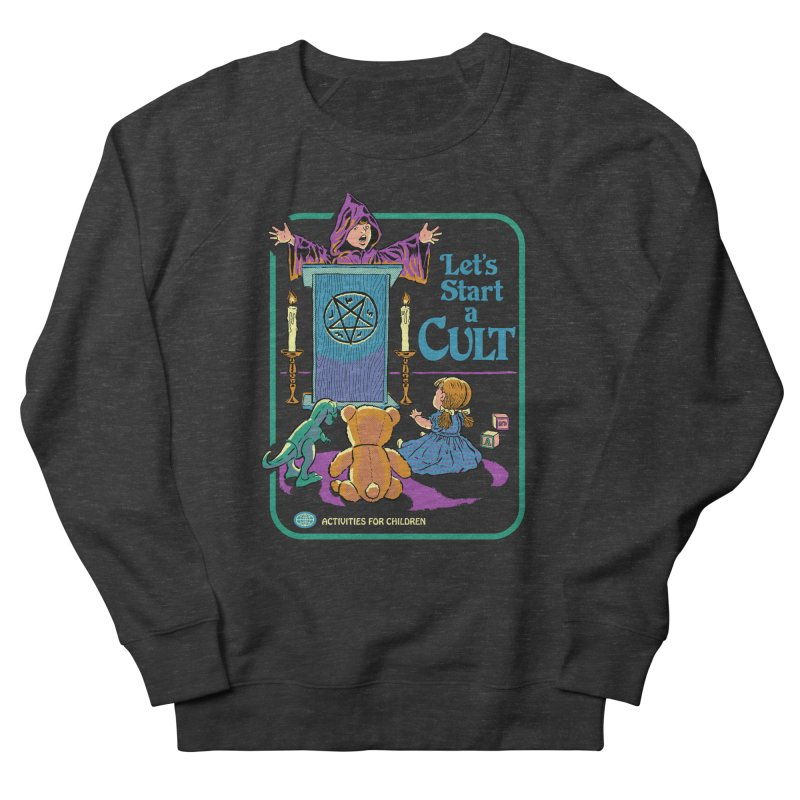 Let's Start a Cult Women's French Terry Sweatshirt by Steven Rhodes