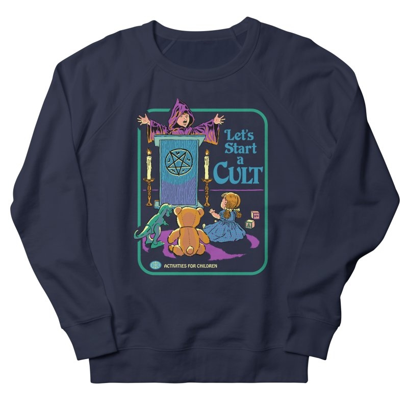 Let's Start a Cult Men's French Terry Sweatshirt by Steven Rhodes