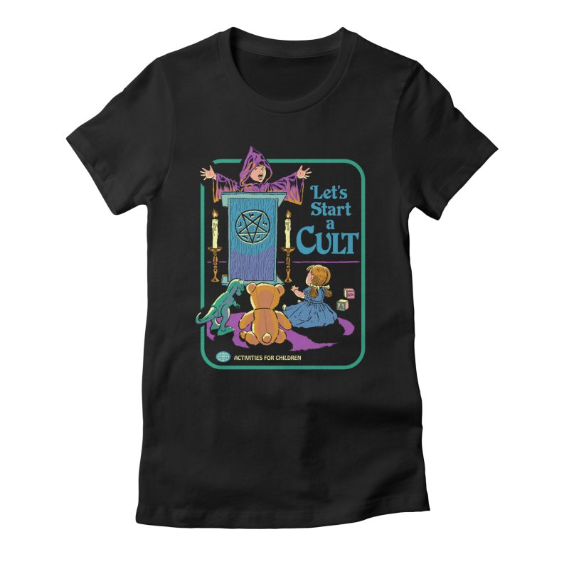Let's Start a Cult Women's Fitted T-Shirt by Steven Rhodes