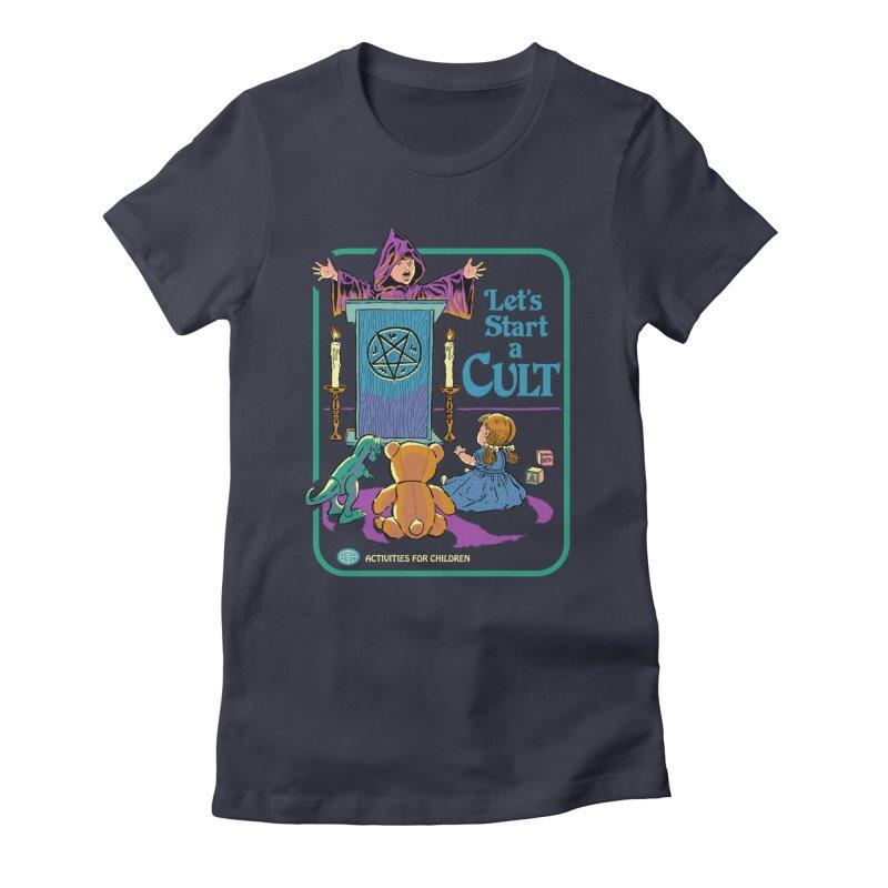 Let's Start a Cult Women's Fitted T-Shirt by Steven Rhodes