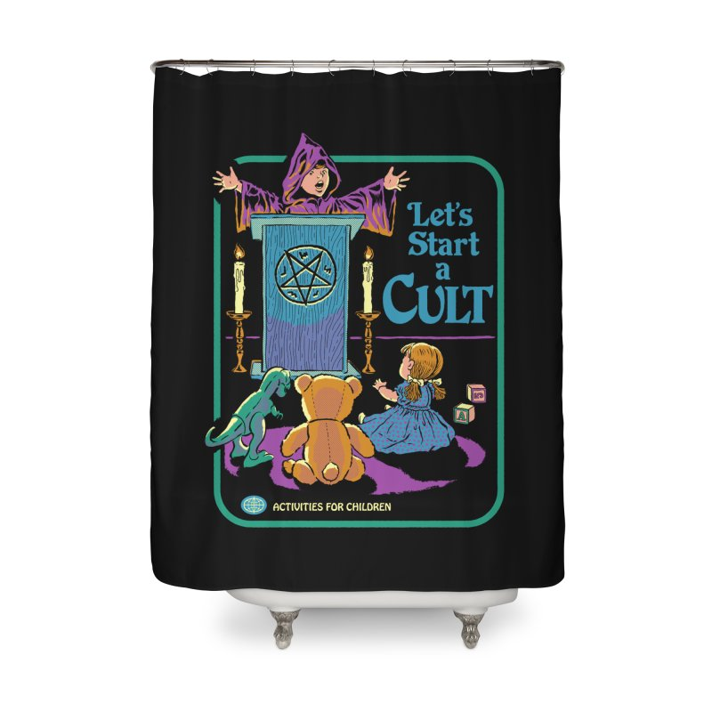Let's Start a Cult Home Shower Curtain by Steven Rhodes