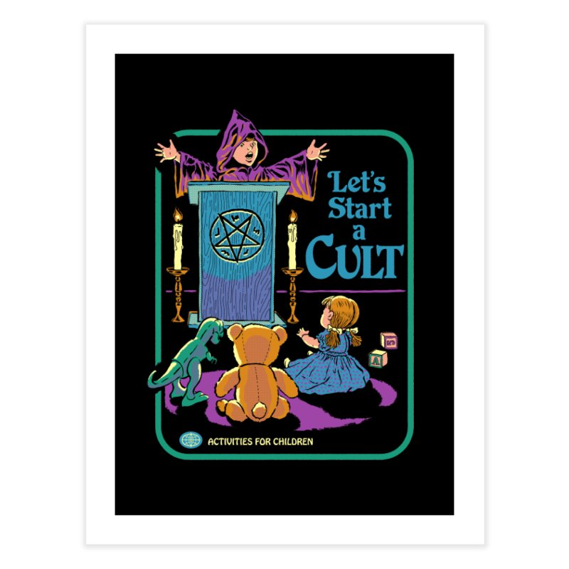 Let's Start a Cult Home Fine Art Print by Steven Rhodes