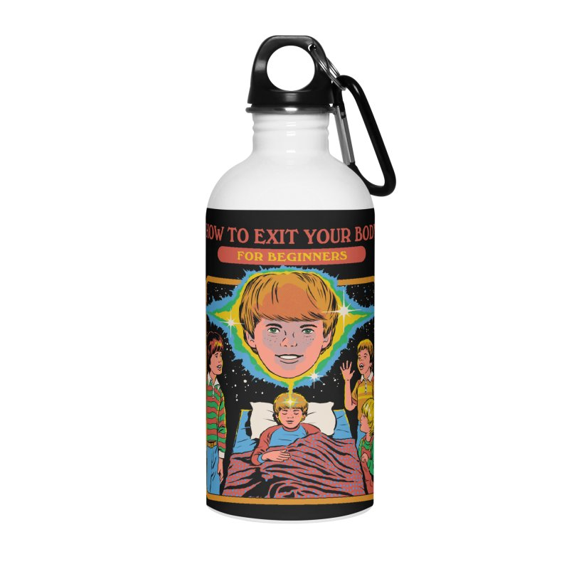 How to Exit Your Body Accessories Water Bottle by Steven Rhodes