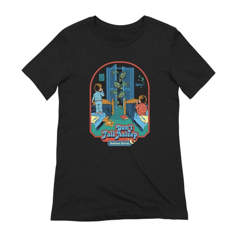 Don't Fall Asleep Women's Extra Soft T-Shirt by Steven Rhodes