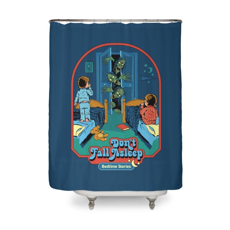 Don't Fall Asleep Home Shower Curtain by Steven Rhodes