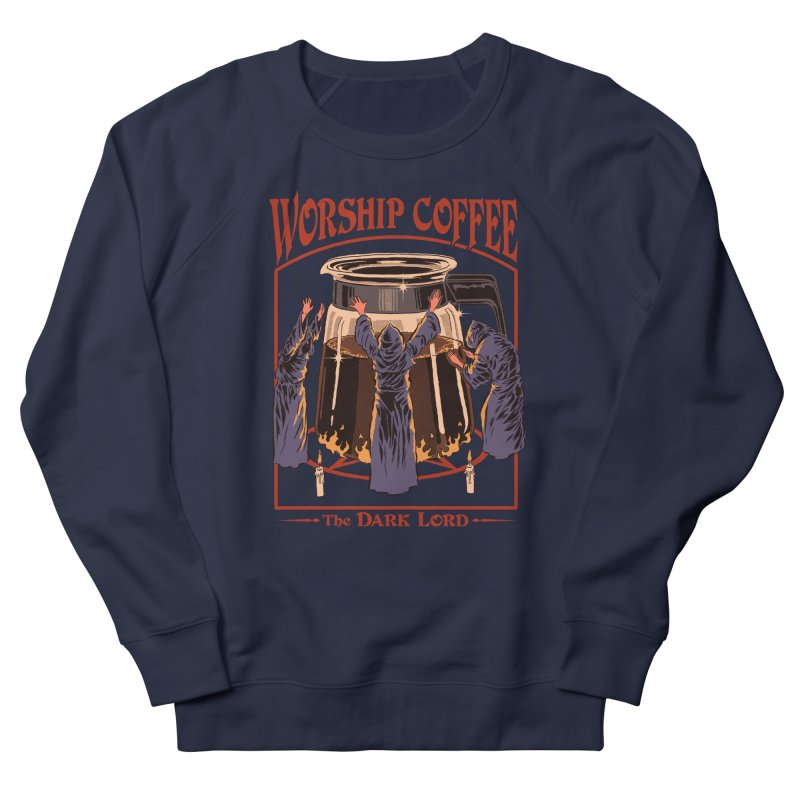 Worship Coffee Men's Sweatshirt by Steven Rhodes