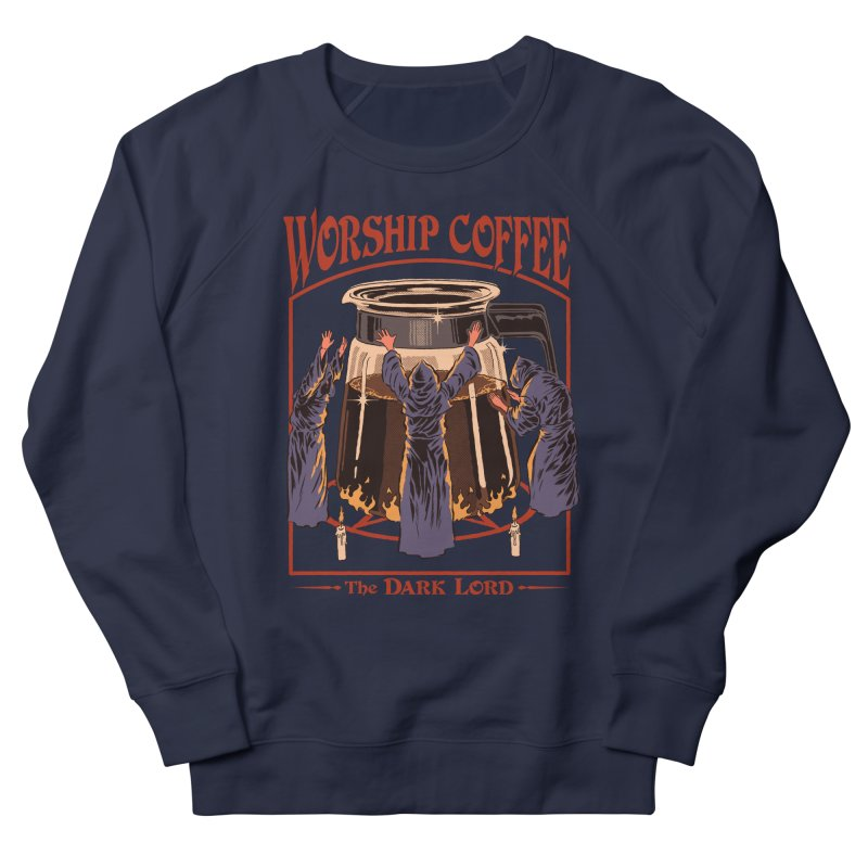 Worship Coffee Men's French Terry Sweatshirt by Steven Rhodes