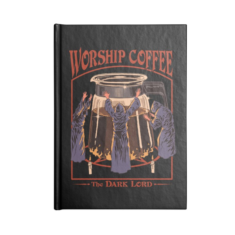 Worship Coffee Accessories Notebook by Steven Rhodes