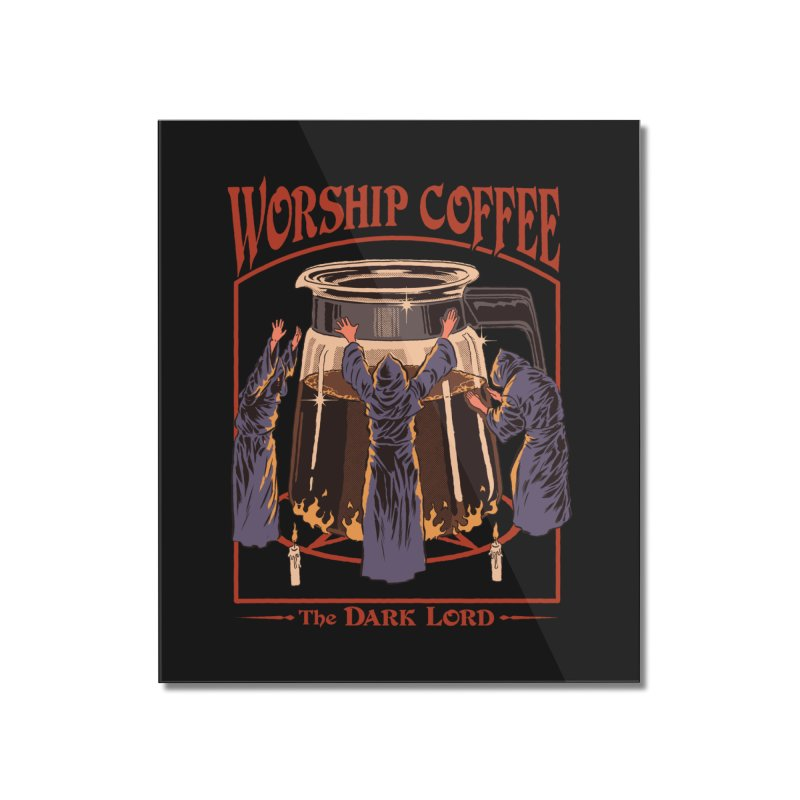 Worship Coffee Home Mounted Acrylic Print by Steven Rhodes