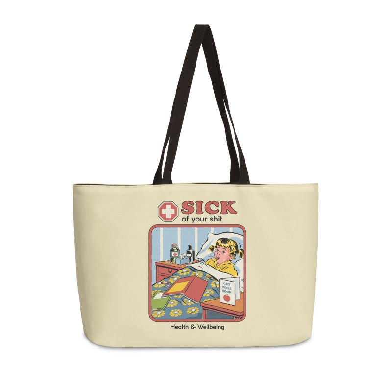 Sick of Your Sh*t Accessories Bag by Steven Rhodes