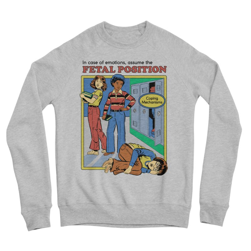 Assume the Fetal Position Women's Sponge Fleece Sweatshirt by Steven Rhodes