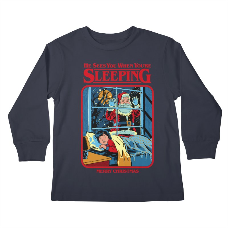 He Sees You When You're Sleeping Kids Longsleeve T-Shirt by Steven Rhodes