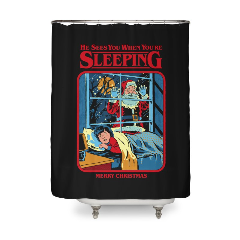 He Sees You When You're Sleeping Home Shower Curtain by Steven Rhodes